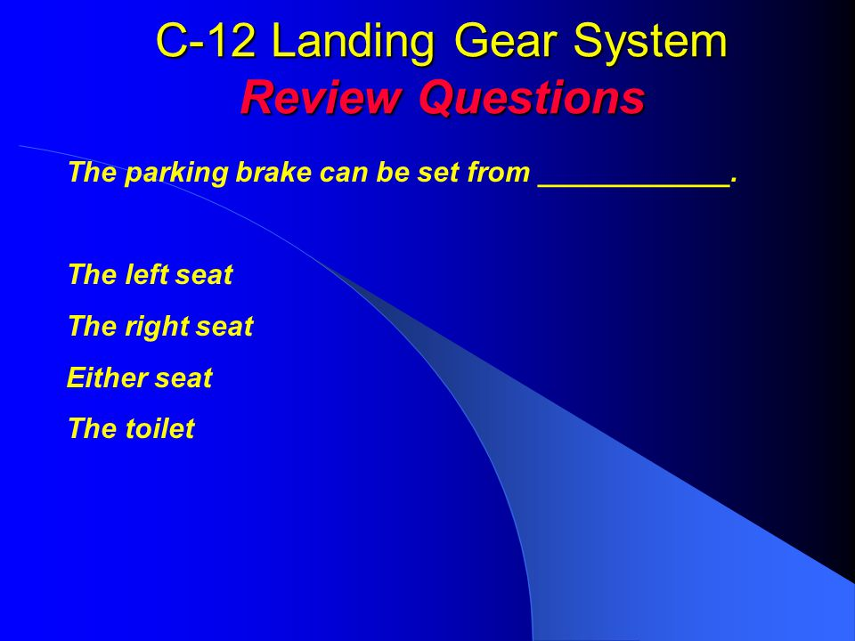 C-12 Landing Gear System Review Questions