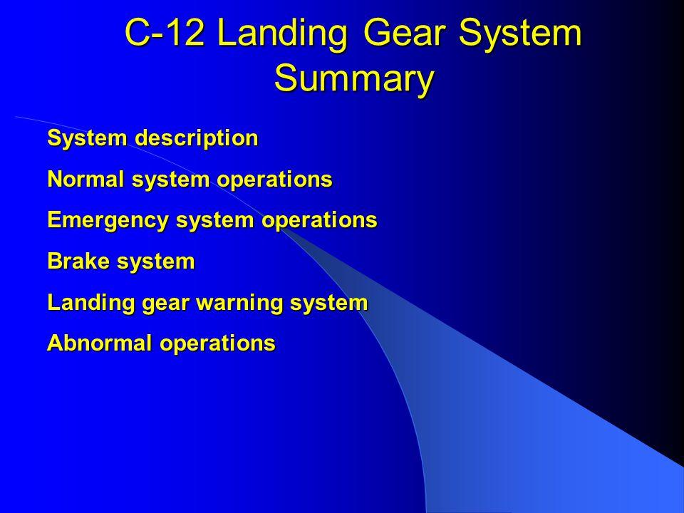 C-12 Landing Gear System Summary