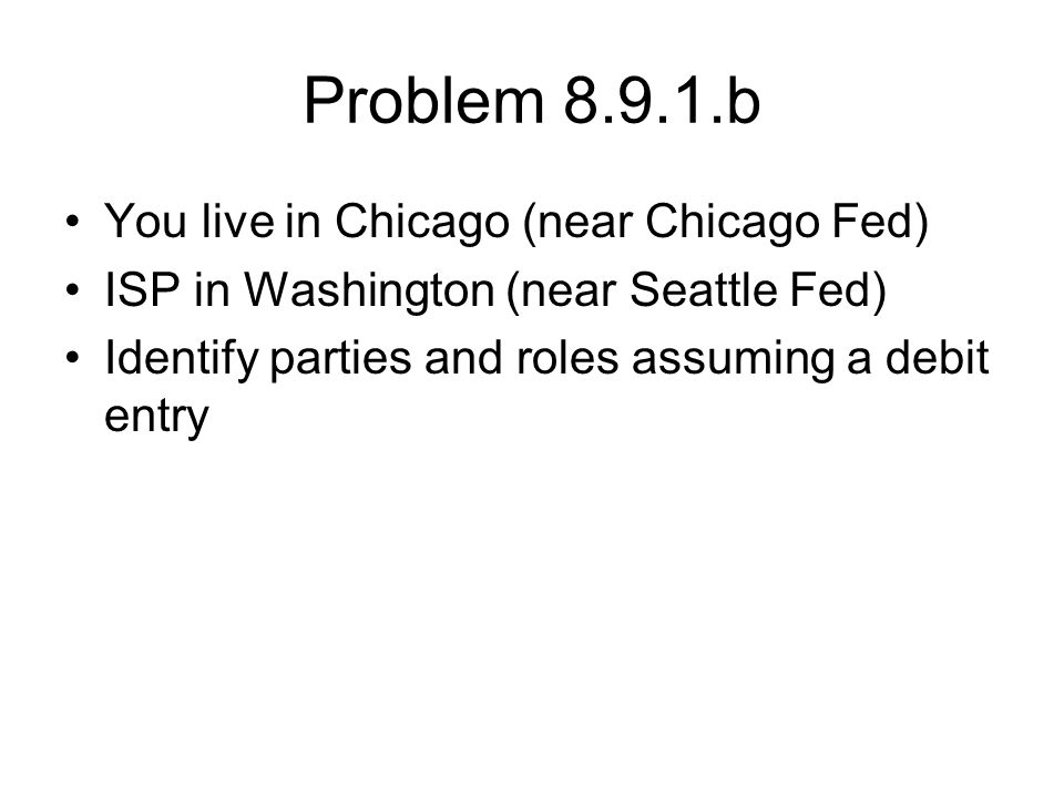 Problem 8.9.1.b You live in Chicago (near Chicago Fed)