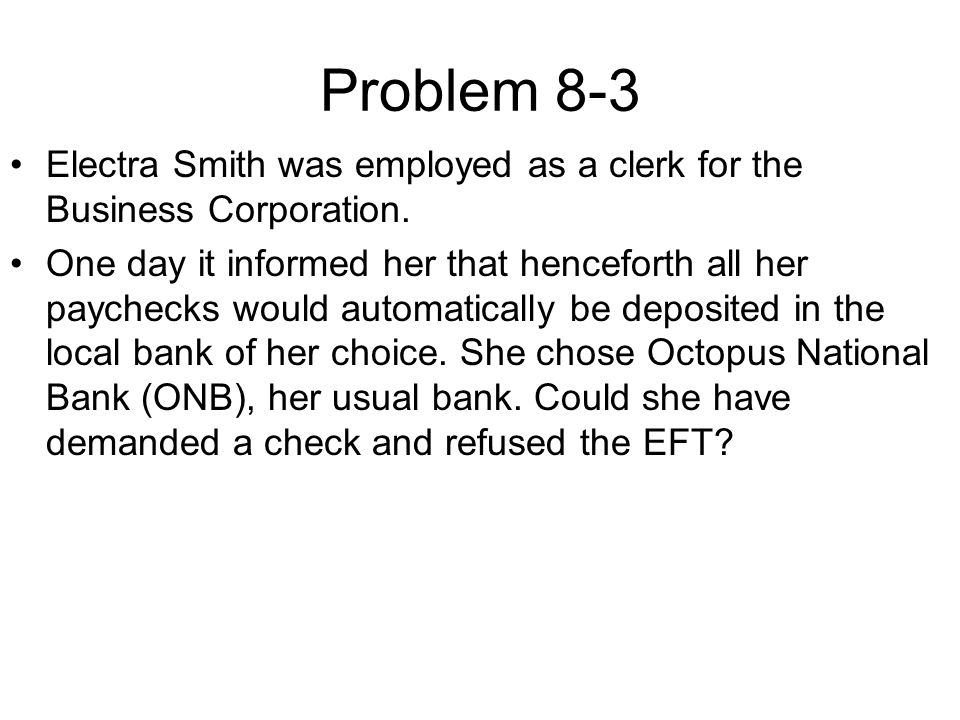 Problem 8-3 Electra Smith was employed as a clerk for the Business Corporation.