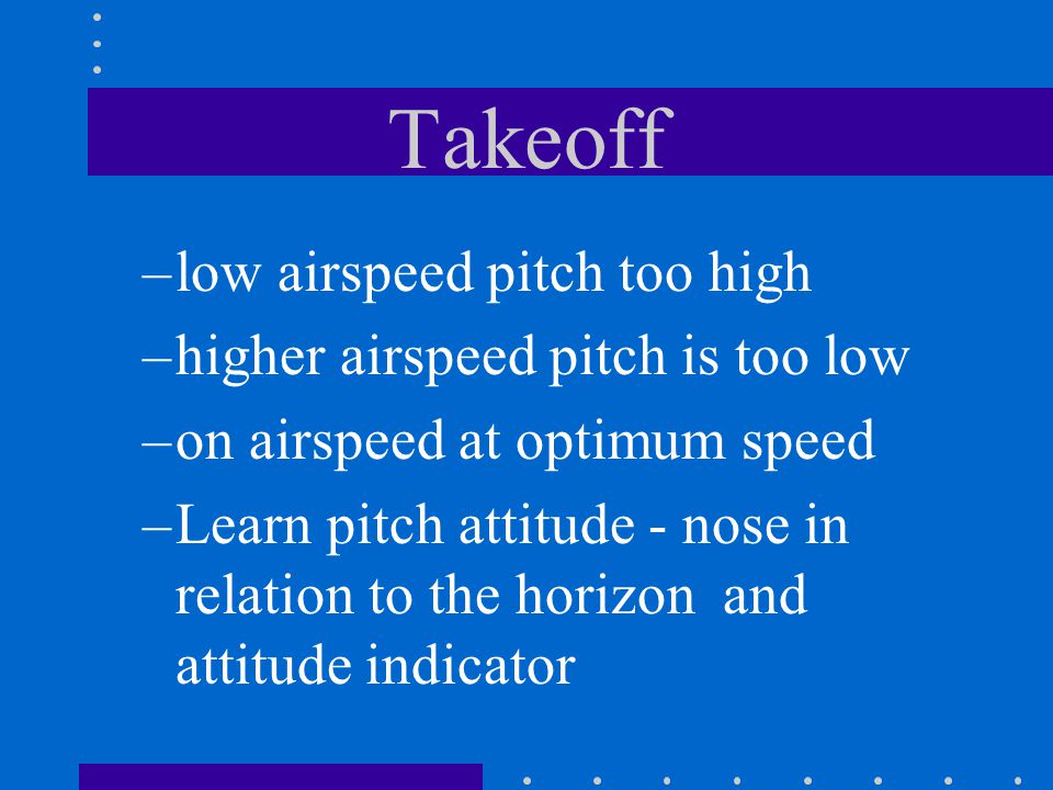 Takeoff low airspeed pitch too high higher airspeed pitch is too low