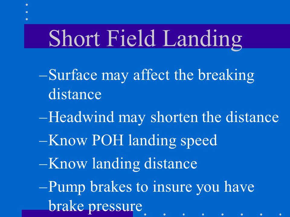 Short Field Landing Surface may affect the breaking distance