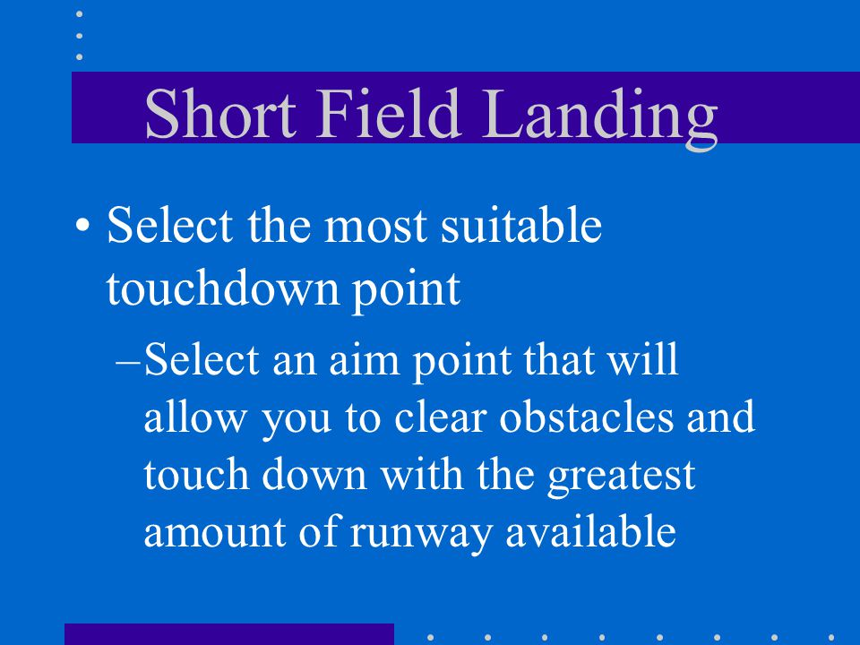 Short Field Landing Select the most suitable touchdown point