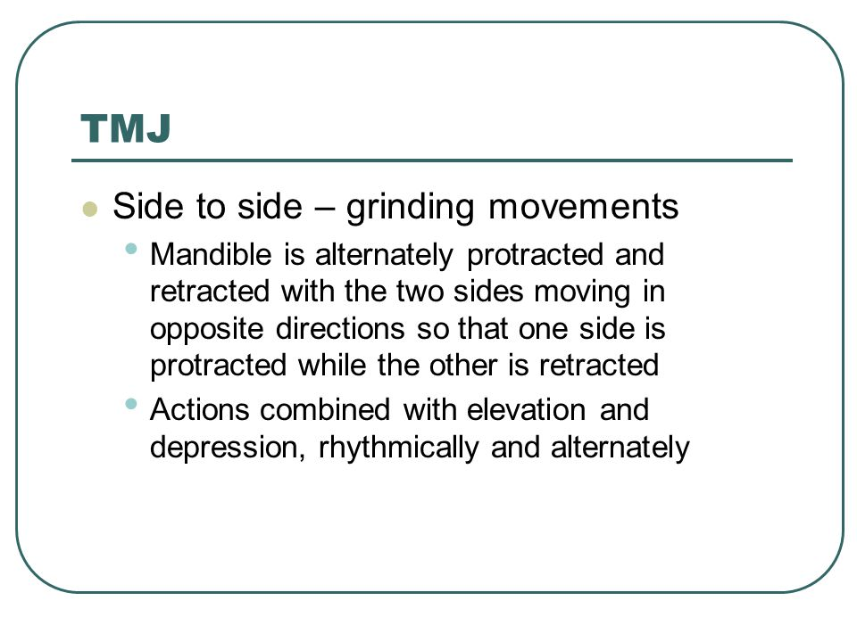 TMJ Side to side – grinding movements