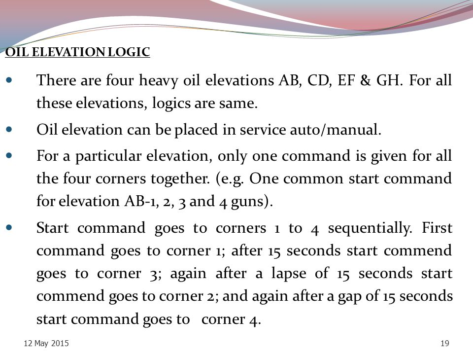 Oil elevation can be placed in service auto/manual.