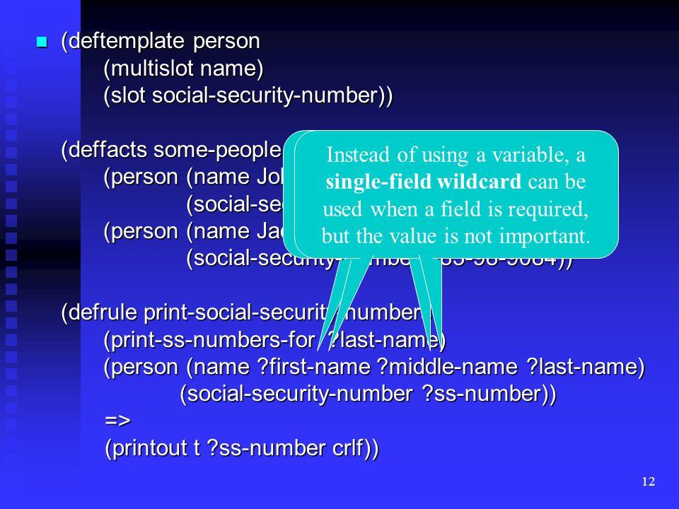 (deftemplate person. (multislot name)