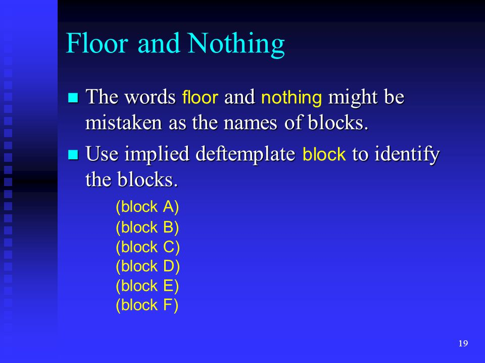 Floor and Nothing The words floor and nothing might be mistaken as the names of blocks.