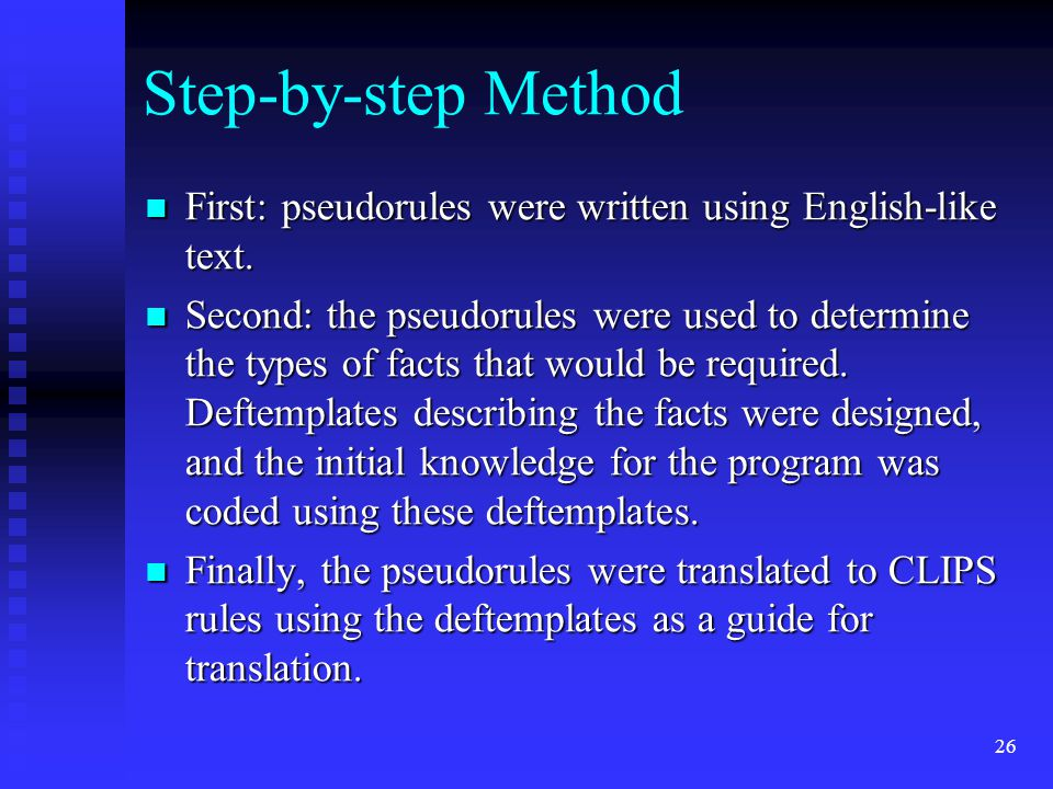 Step-by-step Method First: pseudorules were written using English-like text.