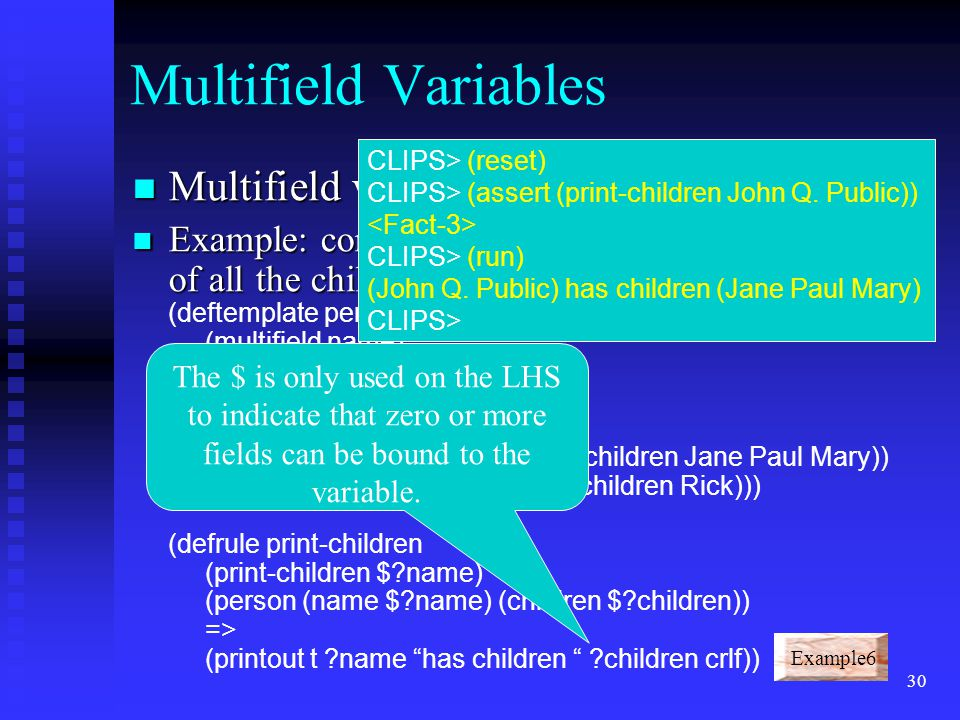 Multifield Variables Multifield variables are preceeded by a $ .
