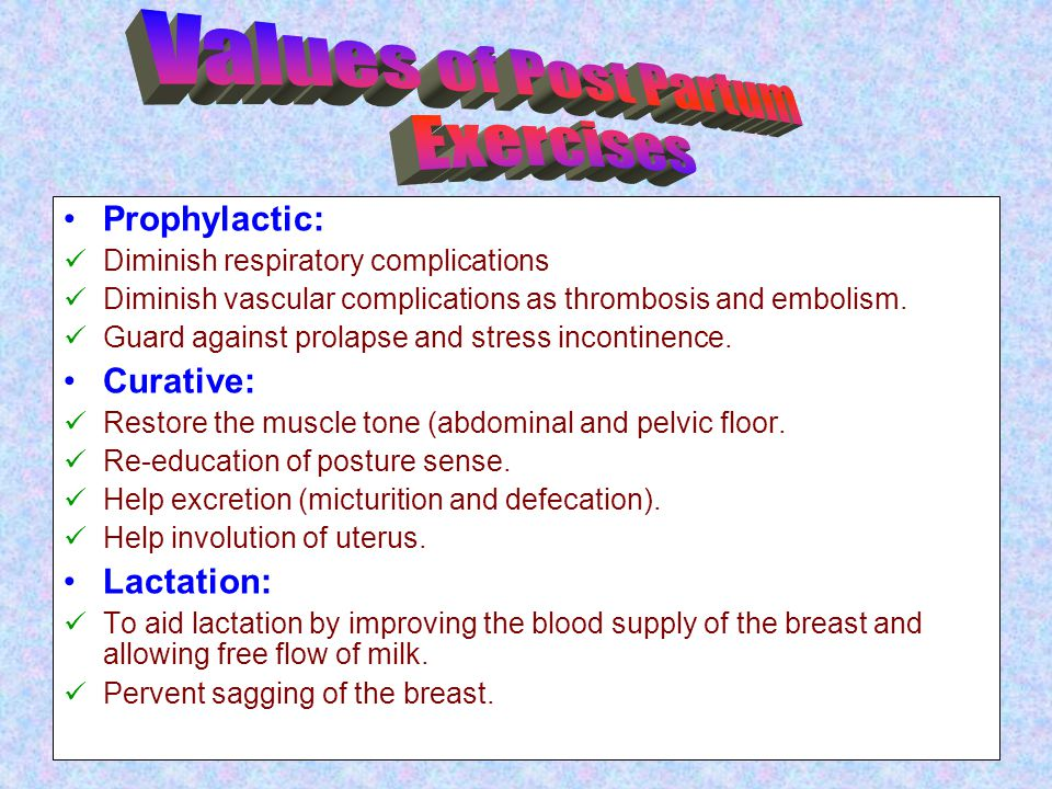 Values of Post Partum Exercises Prophylactic: Curative: Lactation: