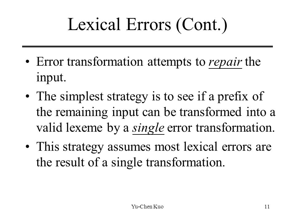 Lexical Errors (Cont.) Error transformation attempts to repair the input.