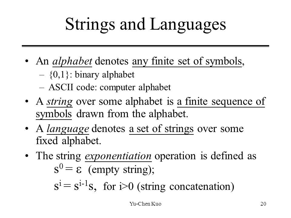Strings and Languages si = si-1s, for i>0 (string concatenation)