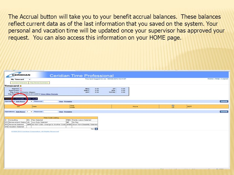 The Accrual button will take you to your benefit accrual balances