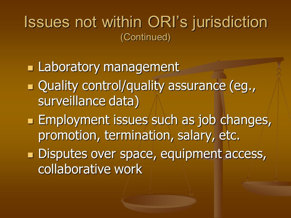 Issues not within ORI's jurisdiction (Continued)