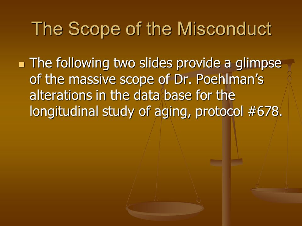 The Scope of the Misconduct
