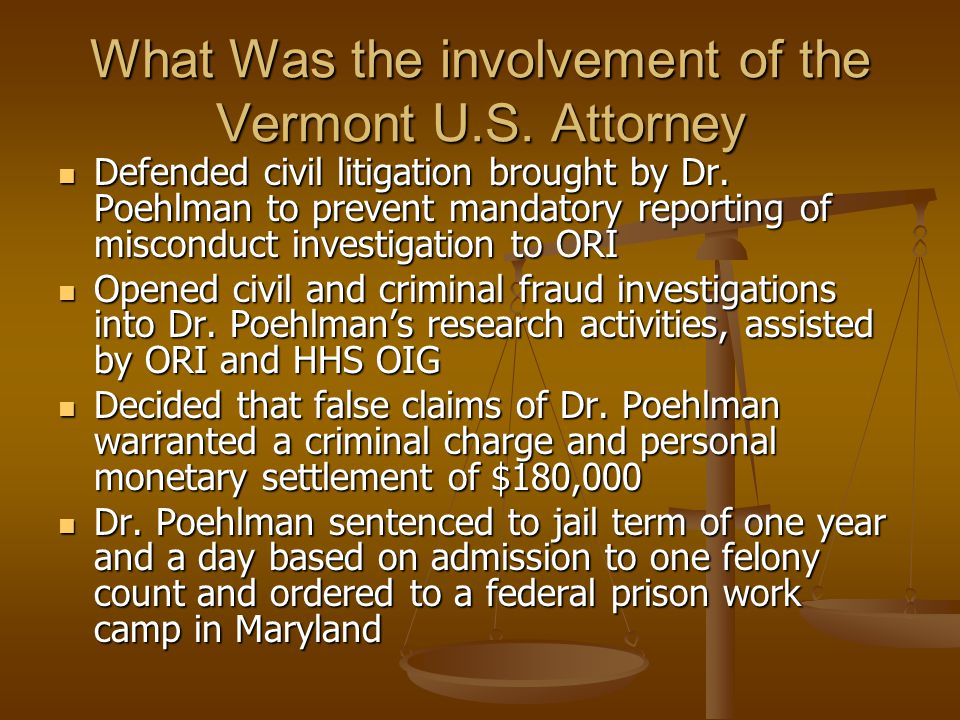 What Was the involvement of the Vermont U.S. Attorney