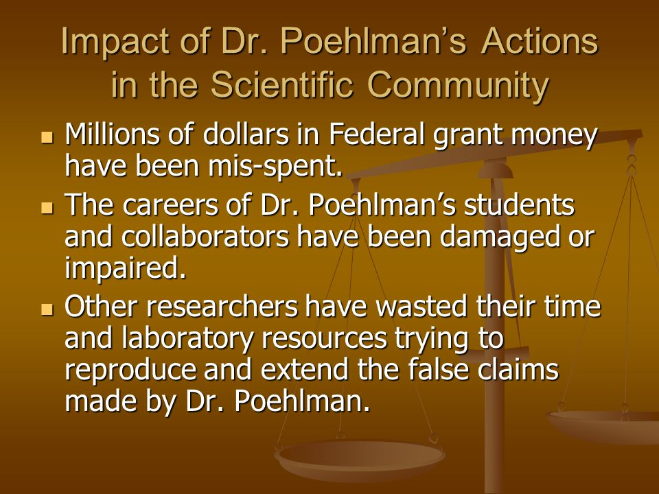 Impact of Dr. Poehlman's Actions in the Scientific Community
