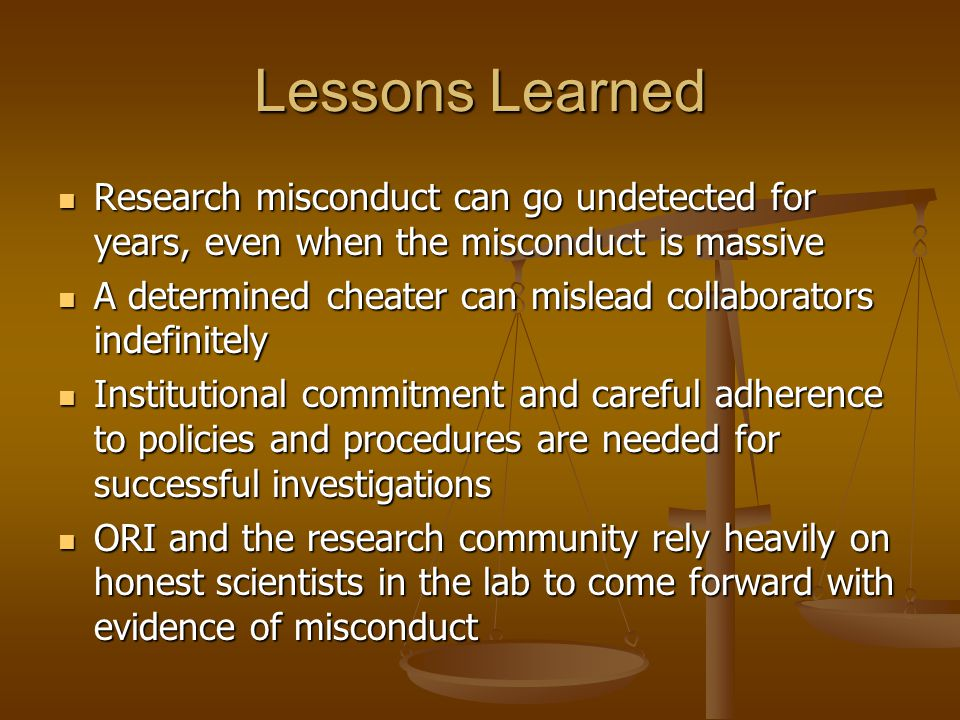 Lessons Learned Research misconduct can go undetected for years, even when the misconduct is massive.