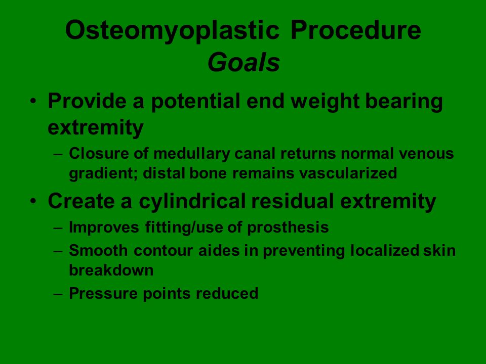 Osteomyoplastic Procedure Goals