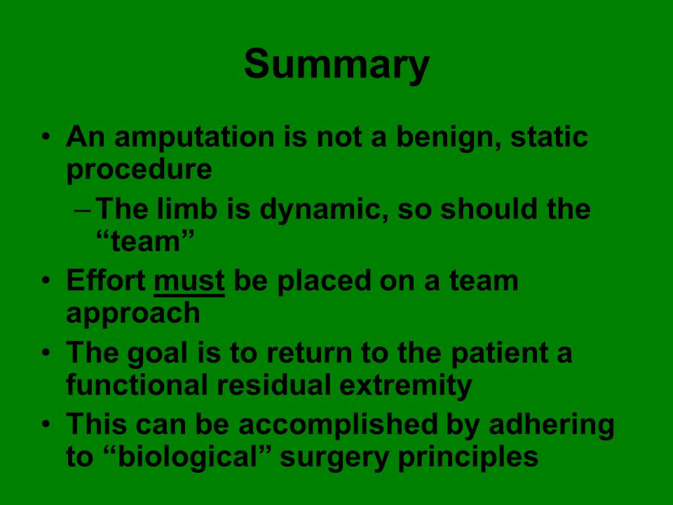 Summary An amputation is not a benign, static procedure