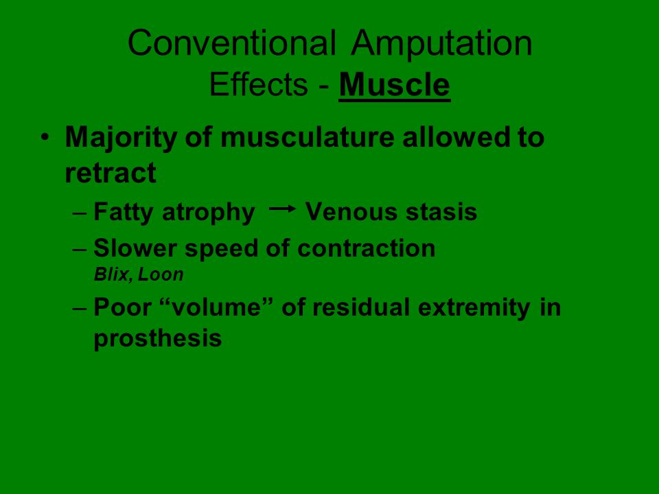 Conventional Amputation Effects - Muscle
