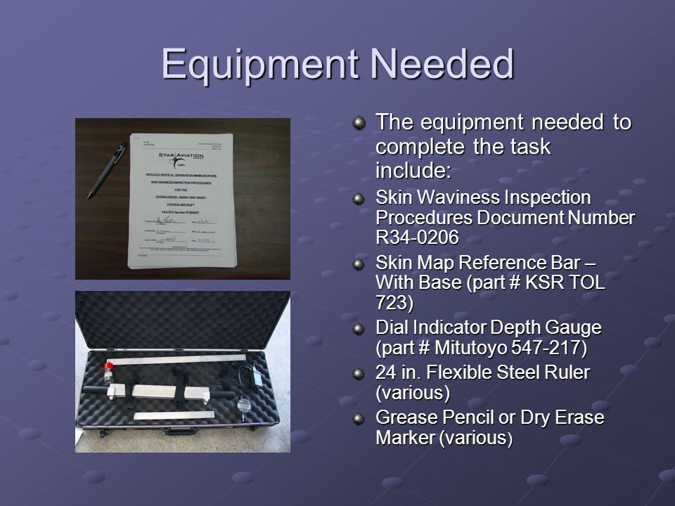 Equipment Needed The equipment needed to complete the task include: