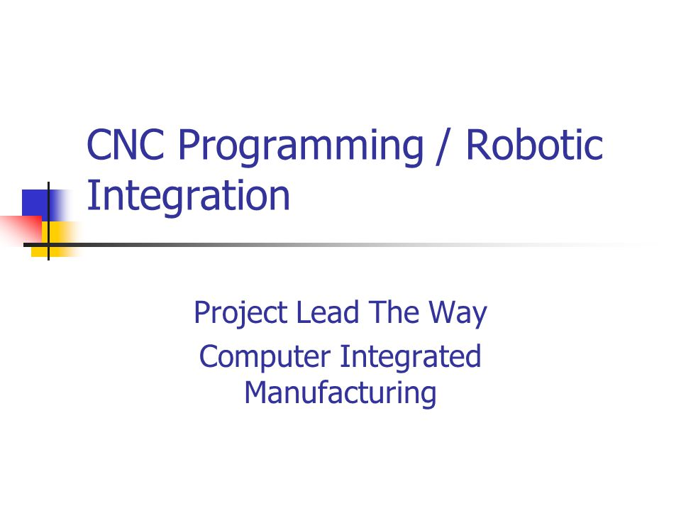CNC Programming / Robotic Integration