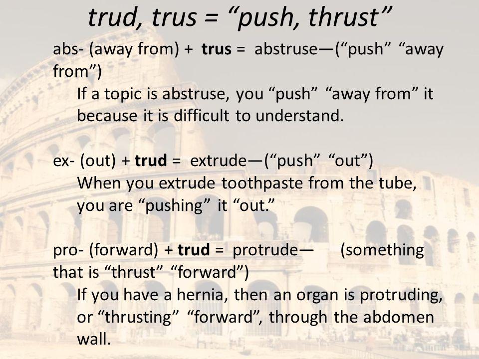trud, trus = push, thrust