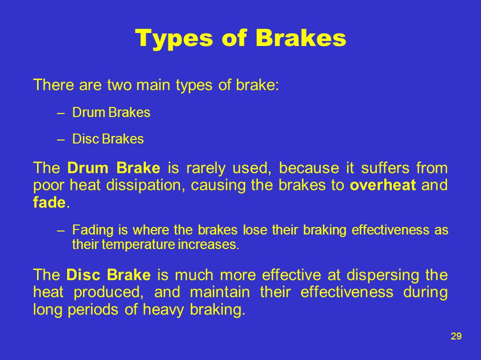 Types of Brakes There are two main types of brake: