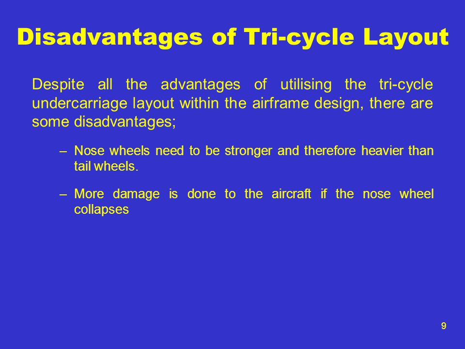 Disadvantages of Tri-cycle Layout