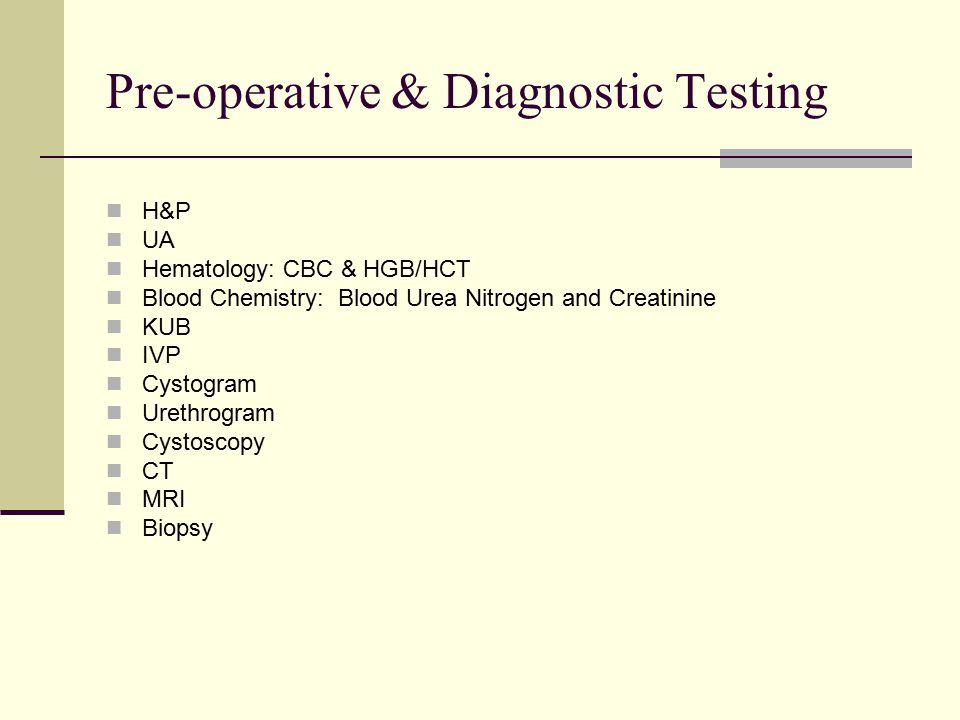 Pre-operative & Diagnostic Testing