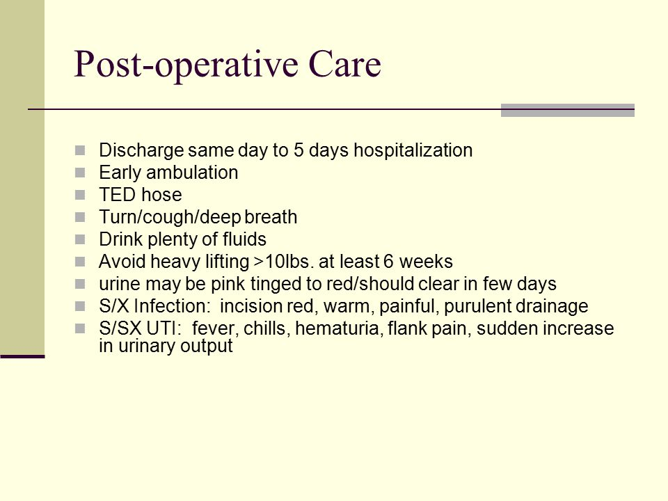 Post-operative Care Discharge same day to 5 days hospitalization