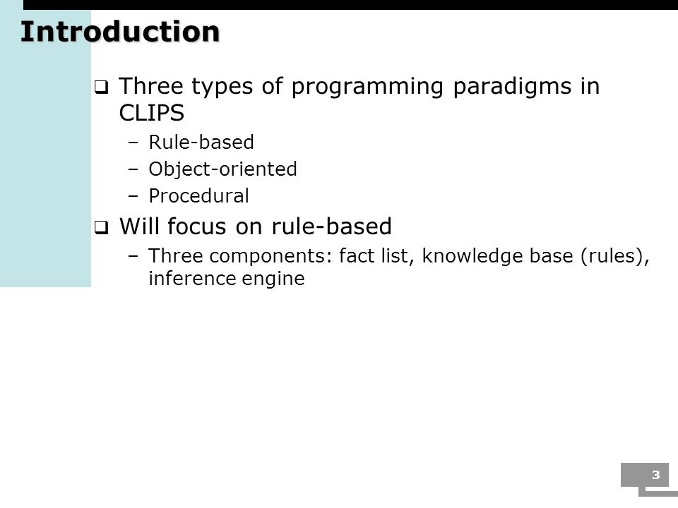 Introduction Three types of programming paradigms in CLIPS