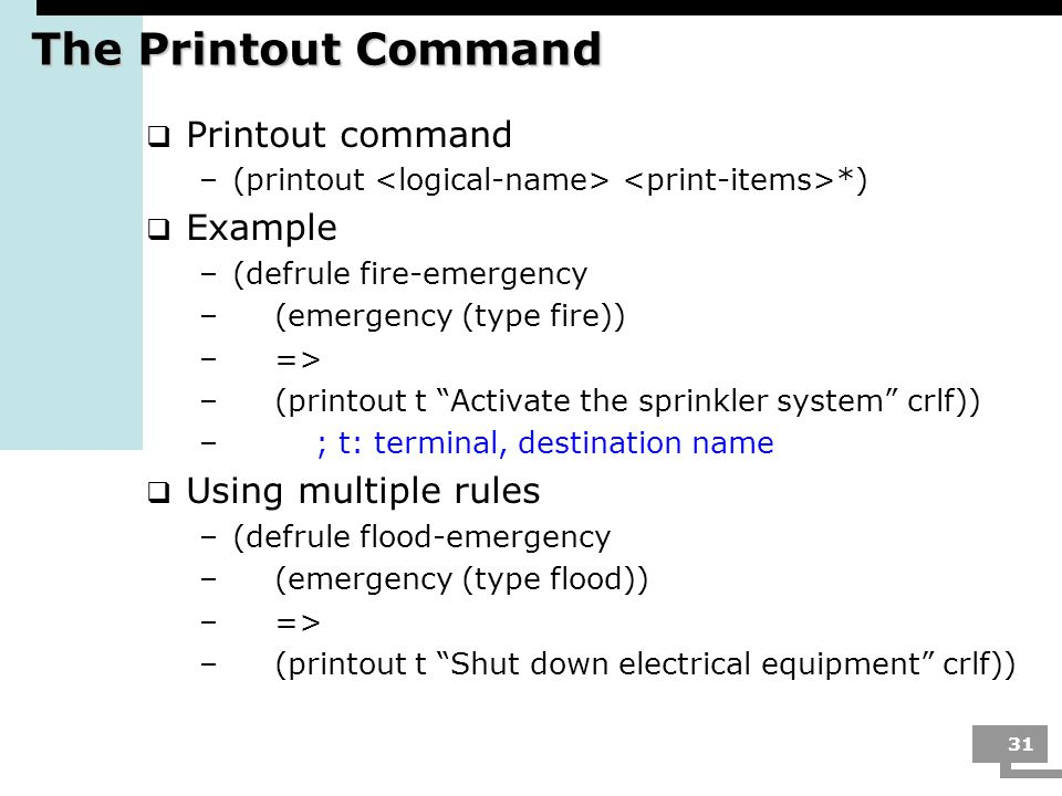 The Printout Command Printout command Example Using multiple rules