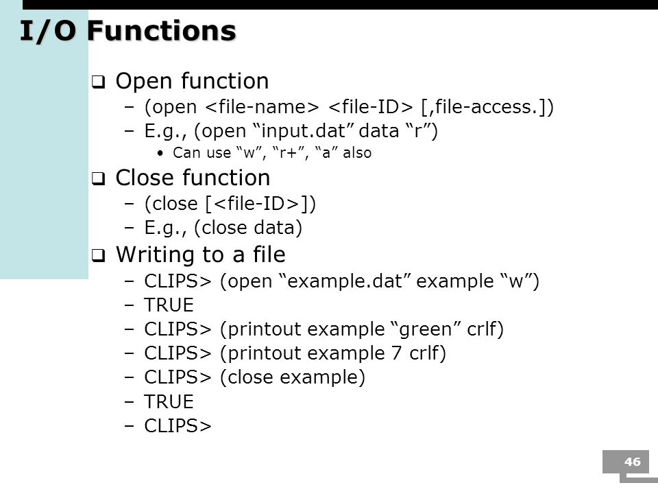 I/O Functions Open function Close function Writing to a file