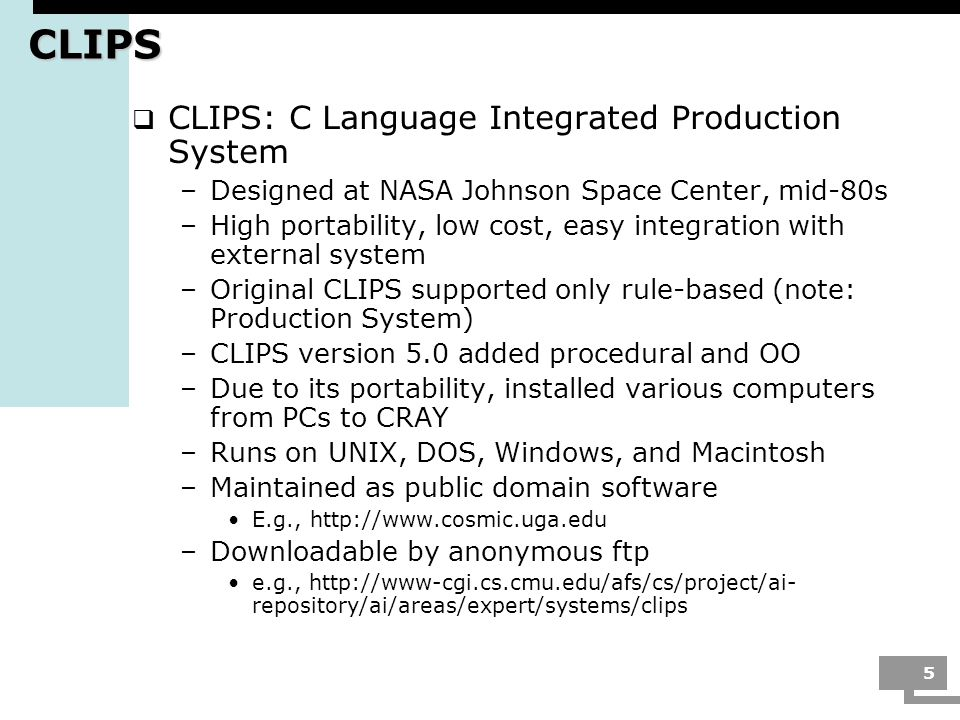 CLIPS CLIPS: C Language Integrated Production System