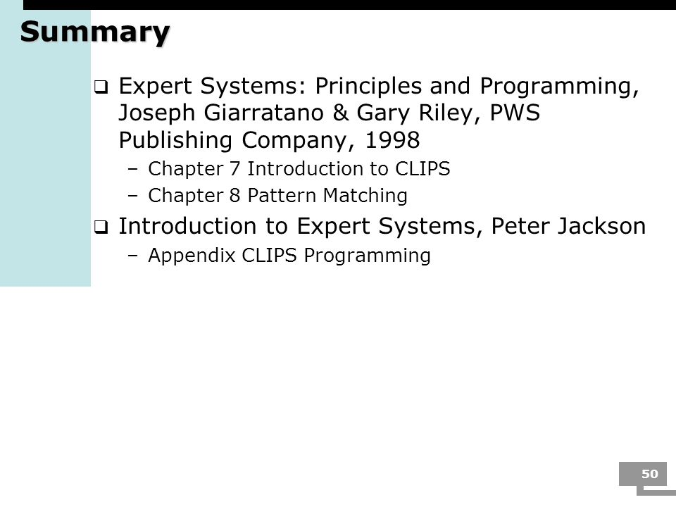 Summary Expert Systems: Principles and Programming, Joseph Giarratano & Gary Riley, PWS Publishing Company, 1998.