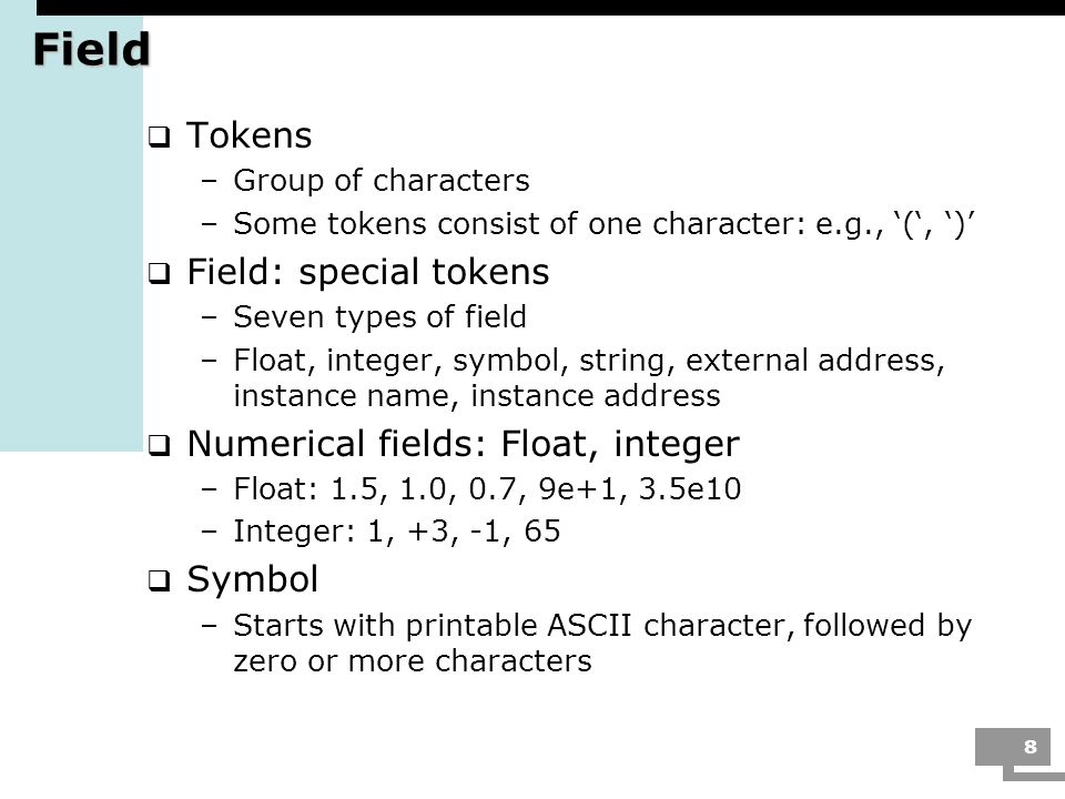 Field Tokens Field: special tokens Numerical fields: Float, integer