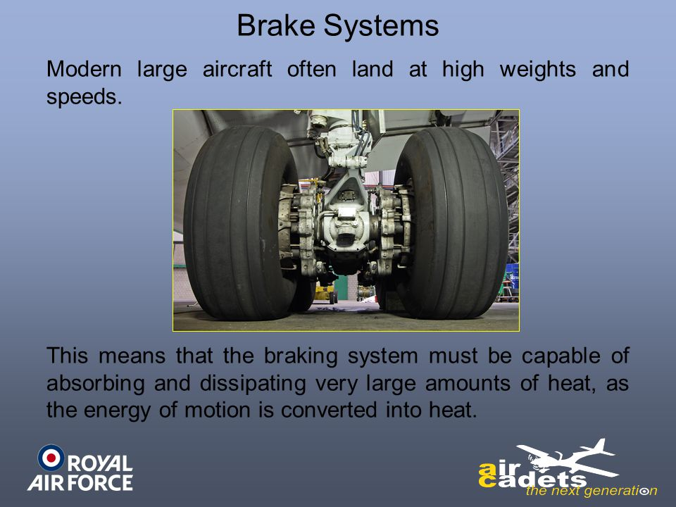 Brake Systems Modern large aircraft often land at high weights and speeds.