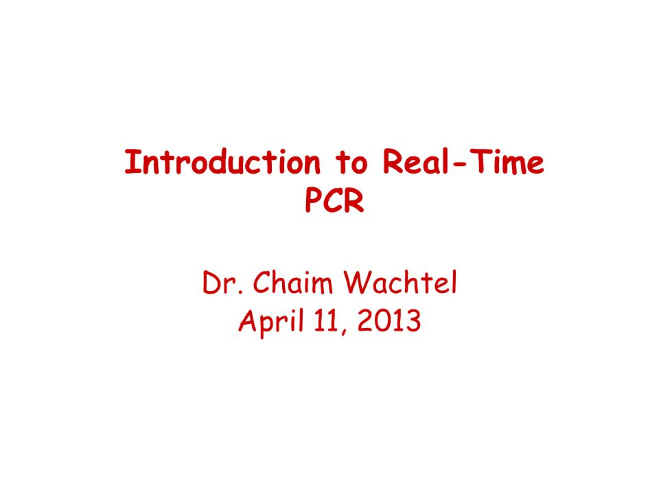 Introduction to Real-Time PCR
