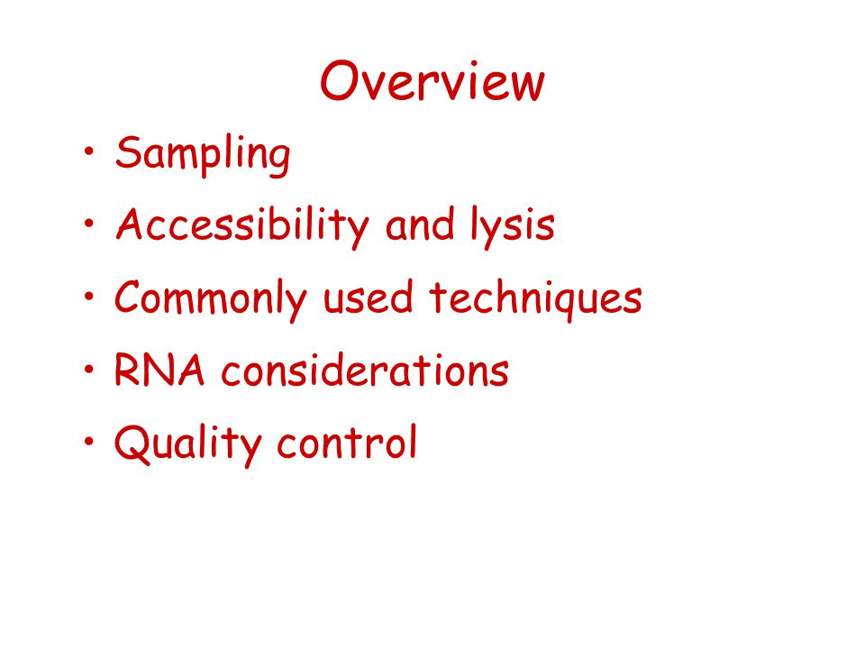 Overview Sampling Accessibility and lysis Commonly used techniques