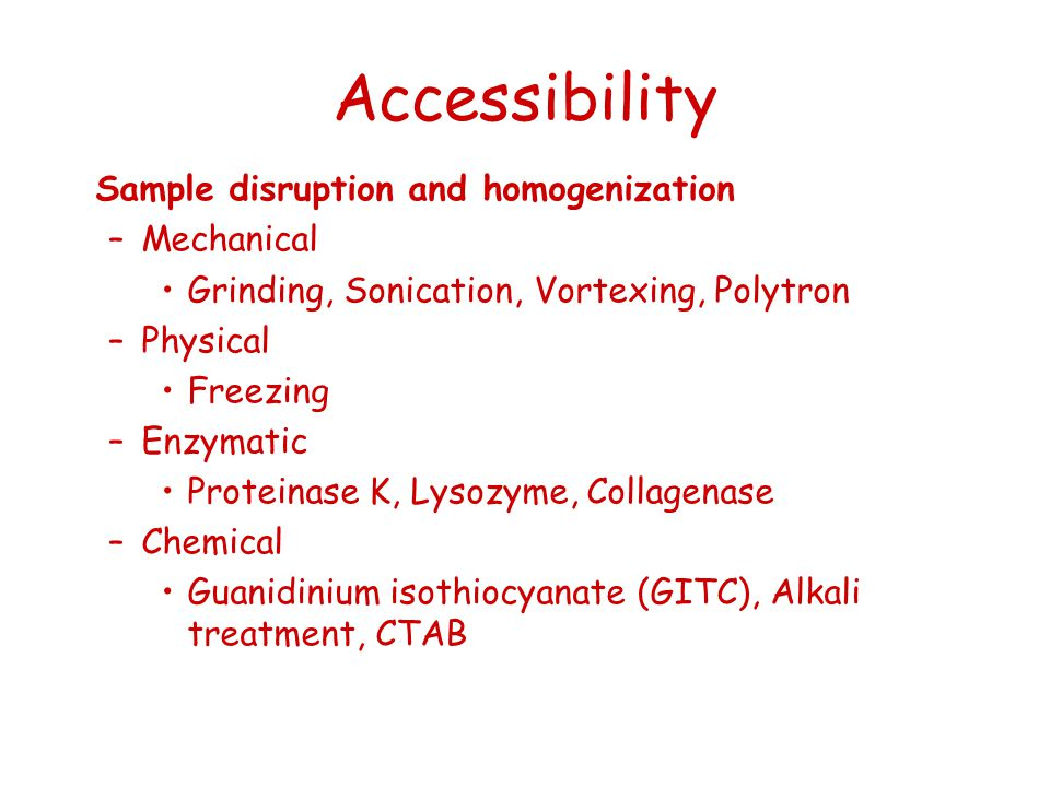 Accessibility Sample disruption and homogenization Mechanical