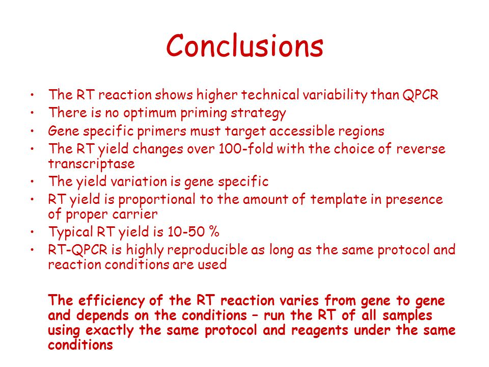 Conclusions The RT reaction shows higher technical variability than QPCR. There is no optimum priming strategy.