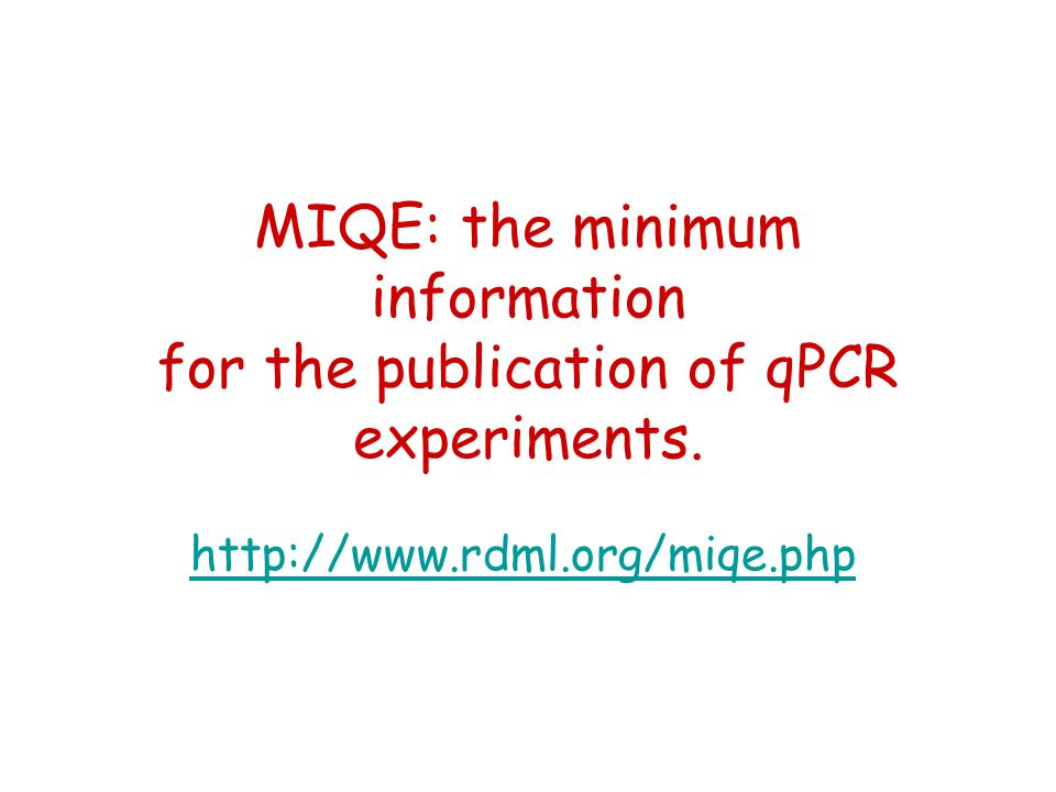 MIQE: the minimum information for the publication of qPCR experiments.