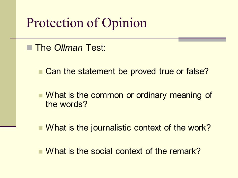 Protection of Opinion The Ollman Test: