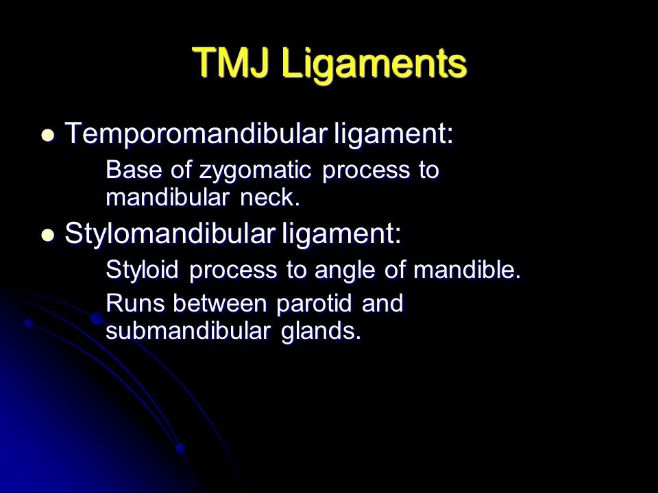 TMJ Ligaments Temporomandibular ligament: Stylomandibular ligament: