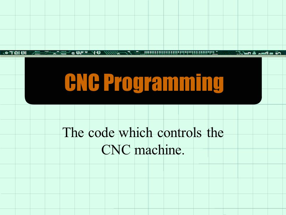 The code which controls the CNC machine.