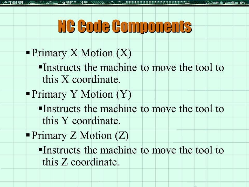 NC Code Components Primary X Motion (X)