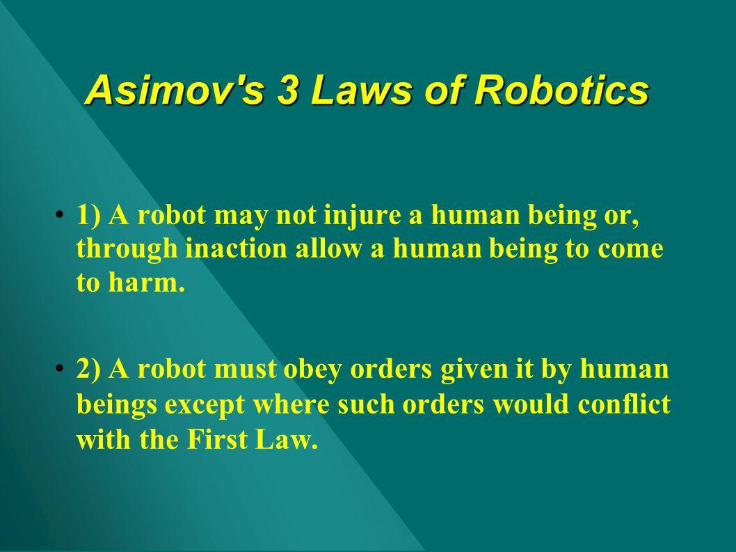 Asimov s 3 Laws of Robotics