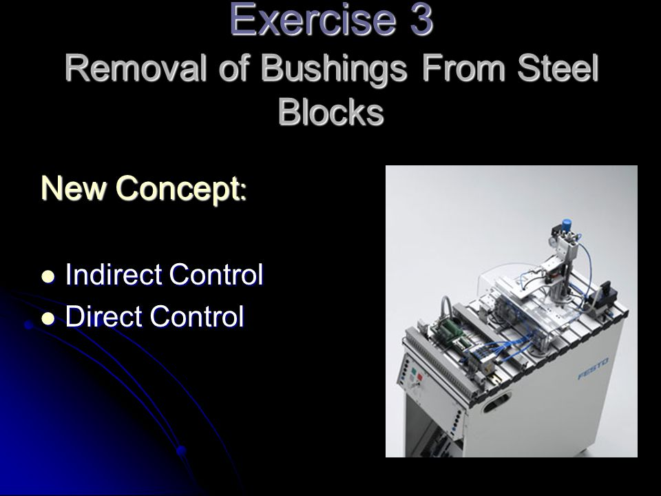 Exercise 3 Removal of Bushings From Steel Blocks